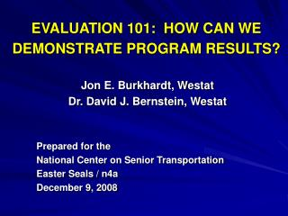 EVALUATION 101:  HOW CAN WE DEMONSTRATE PROGRAM RESULTS?