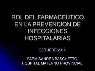 ROL DEL FARMACEUTICO EN LA PREVENCION DE INFECCIONES HOSPITALARIAS