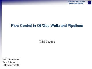 Flow Control in Oil