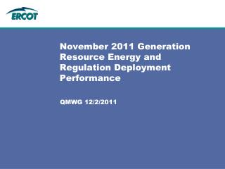 November 2011 Generation Resource Energy and Regulation Deployment Performance