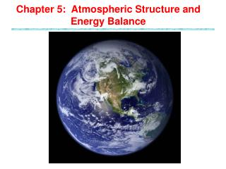 Chapter 5:  Atmospheric Structure and Energy Balance