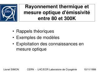 Rayonnement thermique et mesure optique d'émissivité entre 80 et 300K