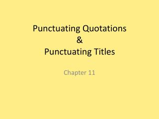 Punctuating Quotations & Punctuating Titles