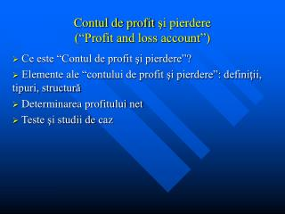 "Contul de profit  şi  pierdere (""Profit and loss account"")"