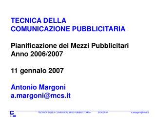 TECNICA DELLA COMUNICAZIONE PUBBLICITARIA Pianificazione dei Mezzi Pubblicitari Anno 2006/2007