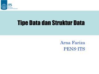 Tipe Data dan Struktur Data