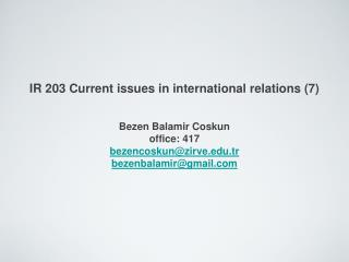 IR 203 Current issues in international relations (7)