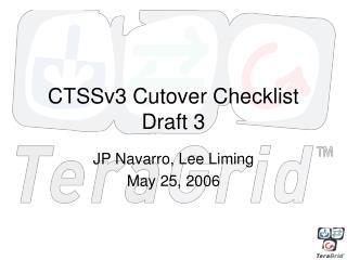 CTSSv3 Cutover Checklist Draft 3