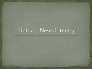 Unit #2: News Literacy