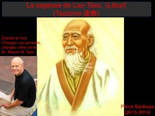 La sagesse de Lao-Tseu  ( L?oz? ) (Tao�sme  ?? )