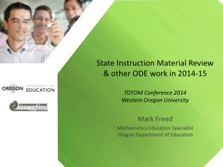 Mark Freed Mathematics Education Specialist Oregon Department of Education