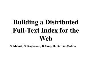 Building a Distributed Full-Text Index for the Web