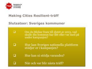Making Cities  Resilient -träff Slutsatser: Sveriges kommuner