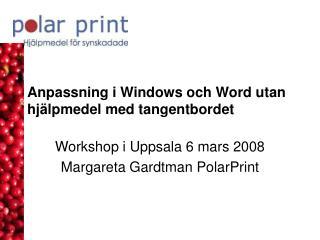 Anpassning i Windows och Word utan hjälpmedel med tangentbordet