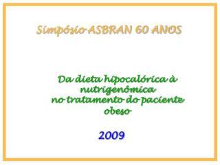 Simp�sio ASBRAN 60 ANOS