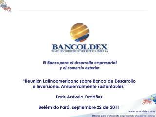 �Reuni�n Latinoamericana sobre Banca de Desarrollo e Inversiones Ambientalmente Sustentables�