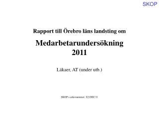Rapport till Örebro läns landsting om