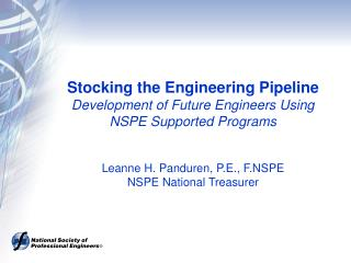 Stocking the Engineering Pipeline  Development of Future Engineers Using NSPE Supported Programs