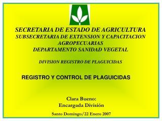 SECRETARIA DE ESTADO DE AGRICULTURA SUBSECRETARIA DE EXTENSION Y CAPACITACION AGROPECUARIAS