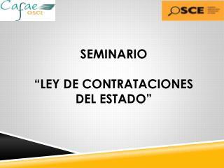 """Seminario  """"LEY  DE Contrataciones del  Estado"""""""