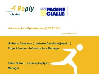 Infrastructure Optimization @ SEAT PG  Segrate, 24 Marzo 2006