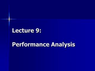 Lecture 9: Performance Analysis