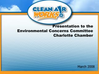 Presentation to the   Environmental Concerns Committee Charlotte Chamber