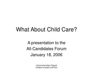 What About Child Care?