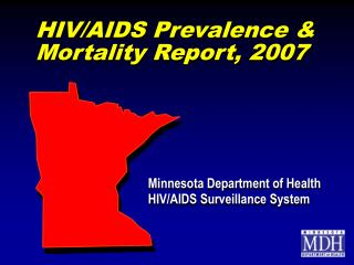 HIV/AIDS Prevalence & Mortality Report, 2007