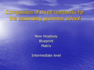 Comparison of three textbooks for the secondary grammar school