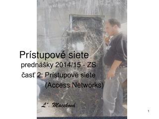 Prístupové  siet e