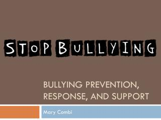 Bullying Prevention, Response, and Support