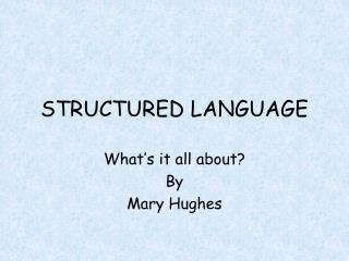 STRUCTURED LANGUAGE
