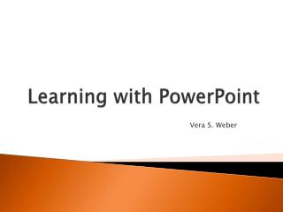 Learning with PowerPoint