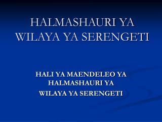HALMASHAURI YA WILAYA YA SERENGETI