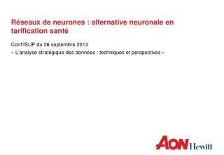 R�seaux de neurones : alternative neuronale en tarification sant�