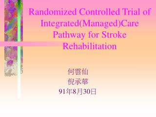 Randomized Controlled Trial of Integrated(Managed)Care Pathway for Stroke Rehabilitation