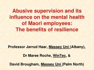 Professor Jarrod Haar,  Massey Uni  (Albany), Dr Maree Roche,  WinTec , &