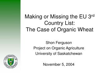 Making or Missing the EU 3 rd  Country List: The Case of Organic Wheat