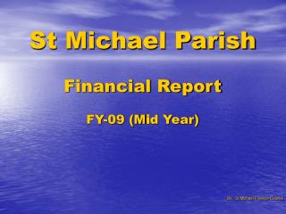 St Michael Parish  Financial Report FY-09 (M i d Year)