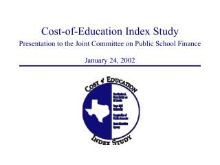 Cost-of-Education Index Study Presentation to the Joint Committee on Public School Finance