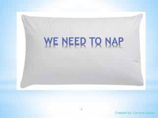 WE NEED TO NAP