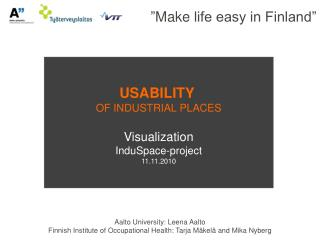 USABILITY  OF INDUSTRIAL PLACES Visualization InduSpace-project 11.11.2010