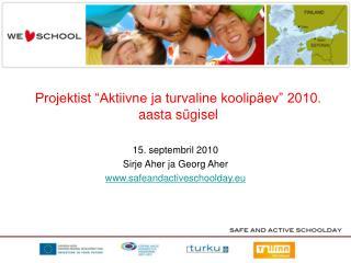 """Projektist """"Aktiivne ja turvaline koolipäev"""" 2010. aasta sügisel"""