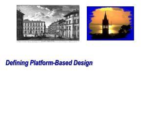 Defining Platform-Based Design