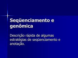 Seqüenciamento e genômica