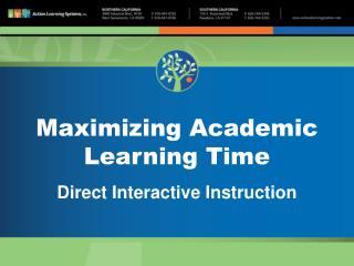 Maximizing Academic Learning Time Direct Interactive Instruction