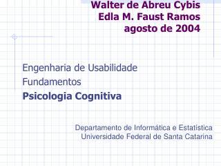 Walter de Abreu Cybis Edla M. Faust Ramos agosto de 2004