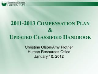 2011-2013 Compensation Plan & Updated Classified Handbook