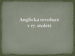 Anglická revoluce  v 17. století